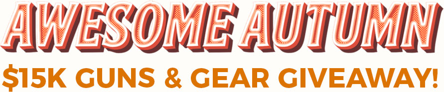 Awesome Autumn $15K Guns & Gear Giveaway